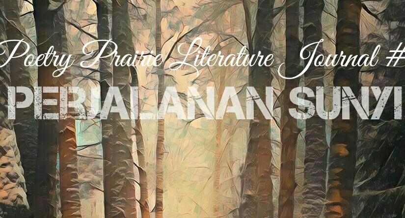 """Poetry Prairie Lite #5 """"Perjalanan Sunyi"""""""